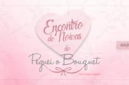 Vem Aí: Encontro de Noivas do Peguei o Bouquet